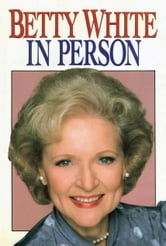 Betty White in Person ebook by Betty White