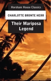 Their Mariposa Legend ebook by Charlotte Bronte Herr