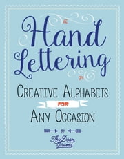 Hand Lettering - Creative Alphabets for Any Occasion Plus How to Get Started ebook by Thy Doan