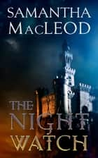 The Night Watch ebook by Samantha MacLeod