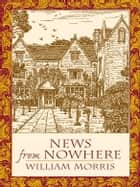 News from Nowhere ebook by William Morris