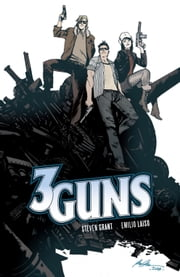 3 Guns Vol.1 ebook by Steven Grant,Emilio Laiso