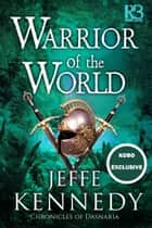 Warrior of the World ebooks by Jeffe Kennedy