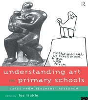 Understanding Art in Primary Schools ebook by Les Tickle