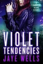 Violet Tendencies ebook de Jaye Wells