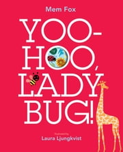 Yoo-Hoo, Ladybug! - with audio recording ebook by Mem Fox,Laura Ljungkvist