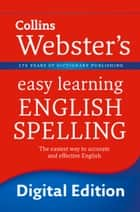 English Spelling (Collins Webster's Easy Learning) ebook by Collins