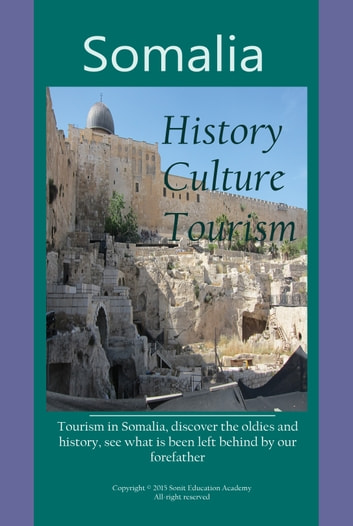 History, Cuture and Turism of Somalia - Somalia situation, government and people Culture and Tourism ebook by Sampson Jerry