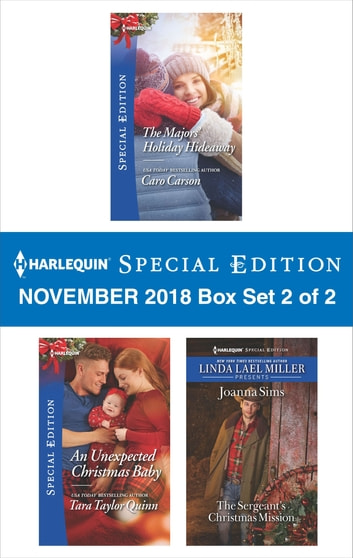 Harlequin Special Edition November 2018 - Box Set 2 of 2 - The Majors' Holiday Hideaway\An Unexpected Christmas Baby\The Sergeant's Christmas Mission ebook by Caro Carson,Tara Taylor Quinn,Joanna Sims