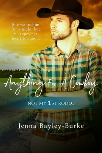 Anything for a Cowboy eBook by Jenna Bayley-Burke
