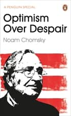 Optimism Over Despair eBook by Noam Chomsky, C J Polychroniou