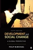 Development and Social Change - A Global Perspective ebook by Professor Philip McMichael