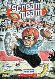 Scream Team #3: The Big Foot in the End Zone ebook by Bill Doyle,Jared D. Lee