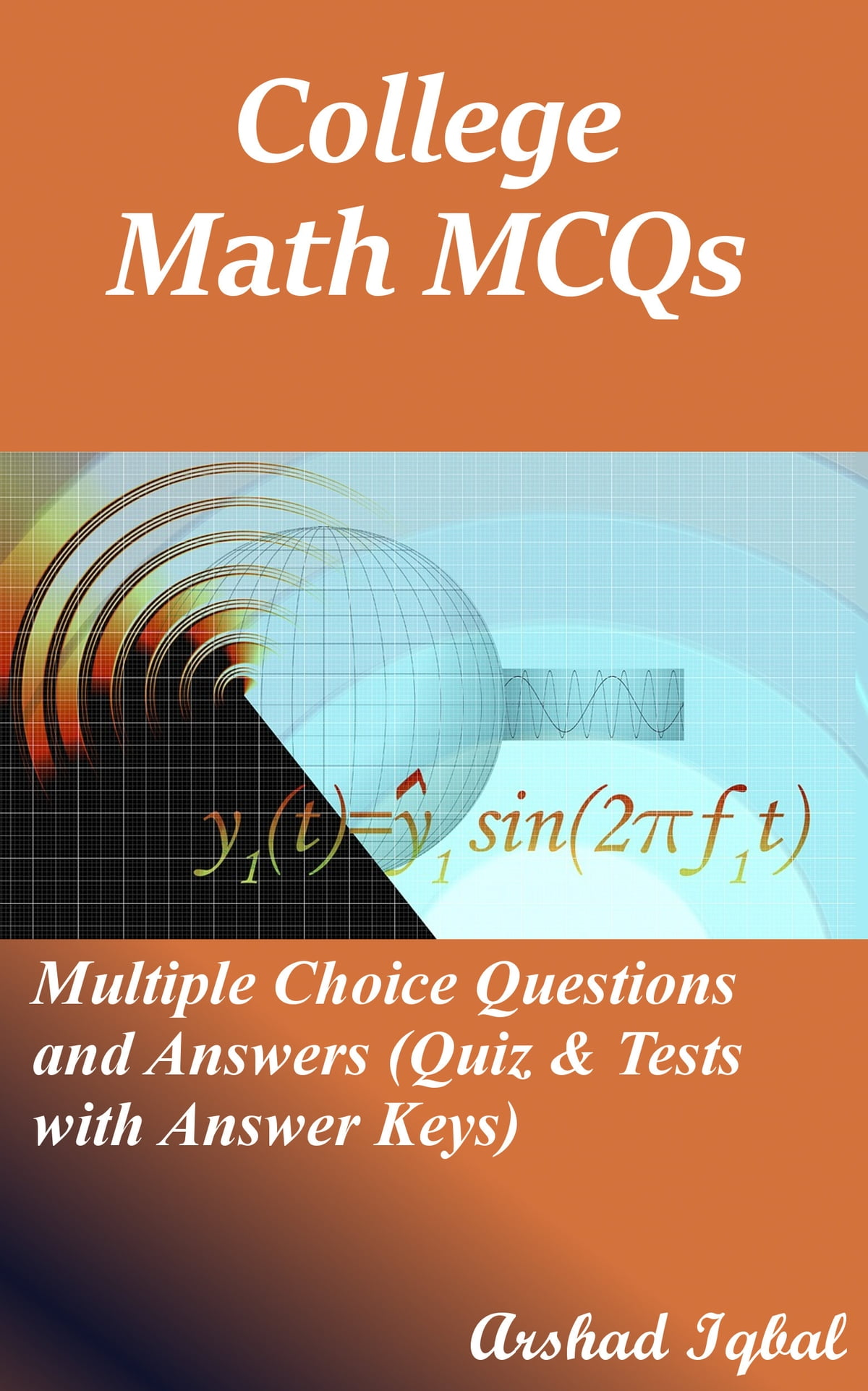College Math MCQs: Multiple Choice Questions and Answers (Quiz & Tests with  Answer Keys) ebook by Arshad Iqbal - Rakuten Kobo