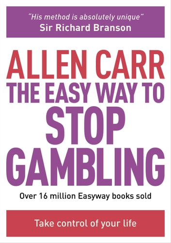 The Easy Way to Stop Gambling - Take Control of Your Life ebook by Allen Carr