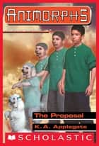 The Proposal (Animorphs #35) ebook by K. A. Applegate