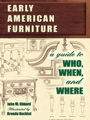 eBook Early American Furniture A Practical Guide for Collect ebook by Obbard, John