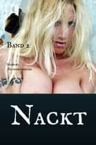 Nackt - Band 2 eBook by Maredel Prommersberger