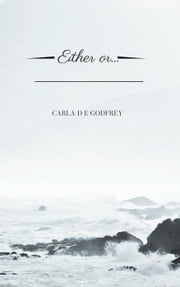 Either or... ebook by Carla Godfrey