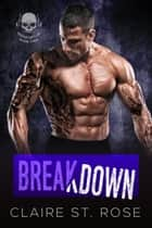 Breakdown - Mojave Boys MC, #2 ebook by Claire St. Rose