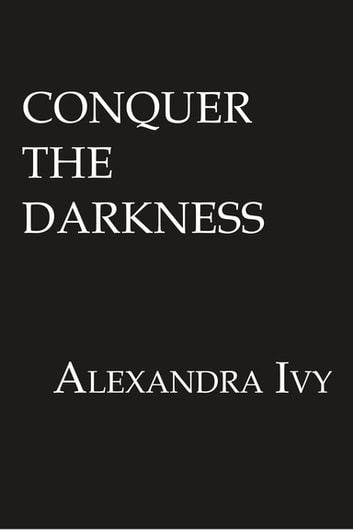Conquer the Darkness ebook by Alexandra Ivy