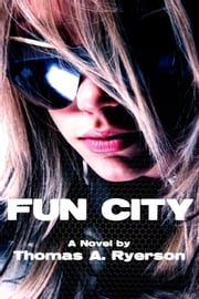 Fun City ebook by Thomas A. Ryerson