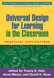Universal Design for Learning in the Classroom - Practical Applications ebook by Tracey E. Hall, PhD,Anne Meyer, EdD,David H. Rose, EdD