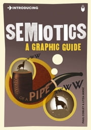Introducing Semiotics - A Graphic Guide ebook by Paul Cobley,Litza Jansz