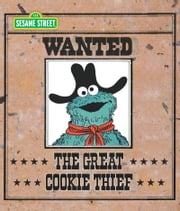 Great Cookie Thief, The (Sesame Street Series) ebook by Kobo.Web.Store.Products.Fields.ContributorFieldViewModel