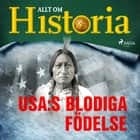 USA:s blodiga födelse audiobook by Allt Om Historia