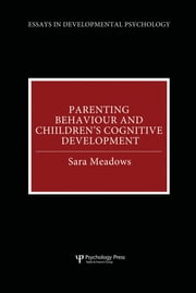 Parenting Behaviour and Children's Cognitive Development ebook by Sara Meadows