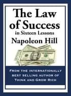 The Law of Success ebook by Napoleon Hill