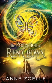 The Protection of Ren Crown ebook by Anne Zoelle