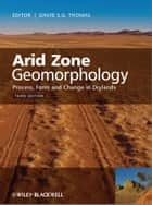 Arid Zone Geomorphology ebook by David S. G. Thomas