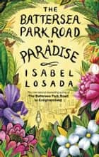 The Battersea Park Road to Paradise ebook by Isabel Losada Author