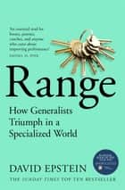 Range - How Generalists Triumph in a Specialized World ebook by David Epstein