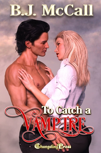 To Catch a Vampire ebook by B.J. McCall