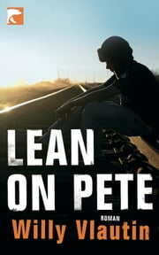 Lean on Pete ebook by Willy Vlautin