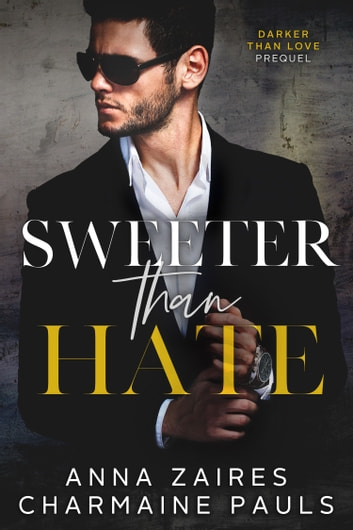 Sweeter Than Hate - A Darker Than Love Prequel ebook by Anna Zaires,Charmaine Pauls
