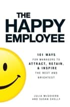 The Happy Employee ebook by Julia McGovern, Susan Shelly