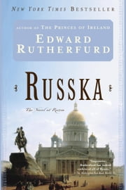 Russka - The Novel of Russia ebook by Edward Rutherfurd
