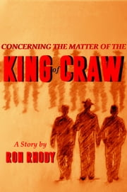 Concerning The Matter of The King of Craw ebook by Ron Rhody
