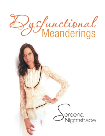 Dysfunctional Meanderings ebook by Sereena Nightshade