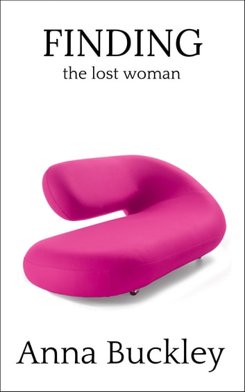 FINDING the lost woman ebook by Anna Buckley