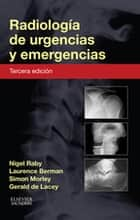 Radiología de urgencias y emergencias ebook by Nigel Raby, FRCR, Laurence Berman,...