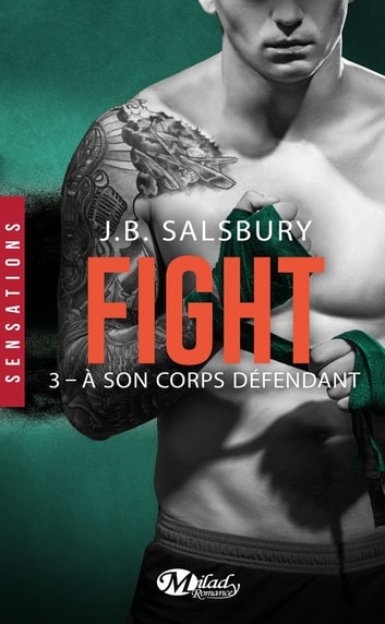 À son corps défendant - Fight, T3 eBook by J.B. Salsbury