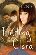 Finding Clara ebook by Jannie Lund