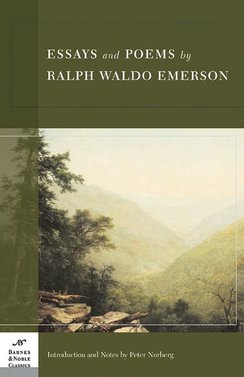 Essays and Poems by Ralph Waldo Emerson (Barnes & Noble Classics Series) ebook by Ralph Waldo Emerson,Peter Norberg