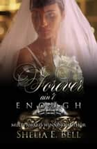 Forever Ain't Enough ebook by Shelia E. Bell