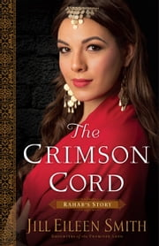 The Crimson Cord (Daughters of the Promised Land Book #1) - Rahab's Story ebook by Jill Eileen Smith